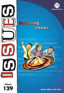Lisa Firth, Gambling Trends (Issues Series vol. 129), Very Good Book