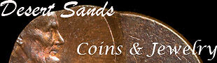 Desert Sands Coins and Jewelry