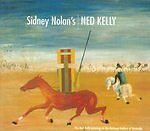 Sidney Nolan's Ned Kelly 'The Ned Kelly Paintings in the National Gallery of Aus