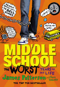 Middle School: The Worst Years of My Life,Patterson, James,New Condition
