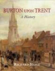Burton Upon Trent: a History,Stone, Richard,New Book mon0000087923