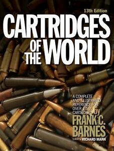 Cartridges of the World : A Complete Illustrated Reference for 1500+ Cartridges
