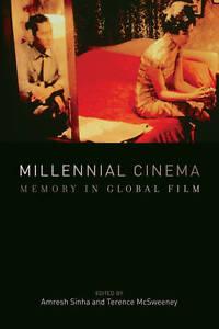 Millennial Cinema – Memory in Global Film, Amresh Sinha