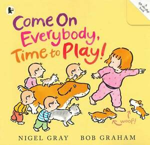 Come on Everybody, Time to Play! ' Nigel Gray