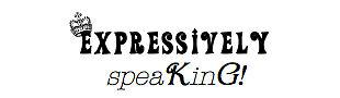 Expressiveyl speaKinG