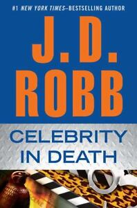 Celebrity in Death by J. D. Robb (2012, ...
