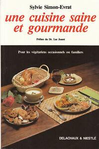 Livre une cuisine saine et gourmande s simon evrat - Cuisine saine et gourmande ...