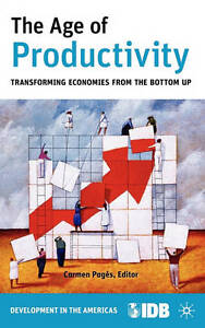 The Age of Productivity: Transforming Economies from the Bottom Up (Development