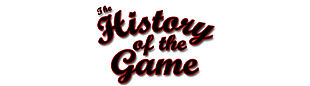 The History of the Game