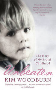 Unbeaten-The-Story-of-My-Brutal-Childhood-by-Kim-Woodburn-Paperback-2007