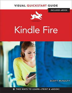 Kindle-Fire-Visual-Quickstart-Guide-by-Scott-McNulty-Mixed-media-product