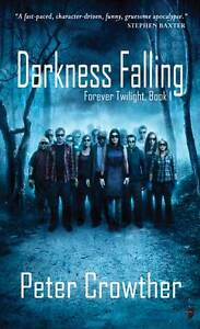 Darkness Falling: The Forever Twilight Series by Peter Crowther (Paperback,...