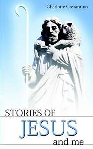 USED (LN) Stories of Jesus and Me by Charlotte Costantino