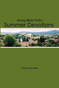 Along Bible Paths: Summer Devotions by Neufeld, Henry E. -Paperback