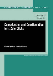 Coproduction and Coarticulation in IsiZulu Clicks (UC Publications in Linguistic
