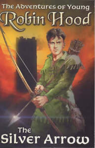 Richard-Percy-The-Silver-Arrow-Adventures-of-Young-Robin-Hood-Book