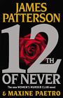 12th of Never by James Patterson and Maxine Paetro (2013, Hardcover)