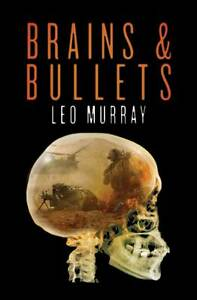 Brains and Bullets by Leo Murray (Hardback, 2013)