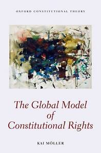The Global Model of Constitutional Rights, Möller, Kai