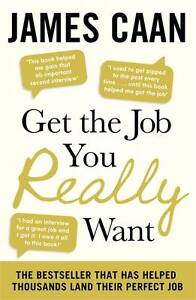 Get-The-Job-You-Really-Want-by-James-Caan-Paperback-2012