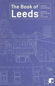 The-Book-of-Leeds-A-City-in-Short-Fiction-by-David-Peace-M-Y-Alam-Susan