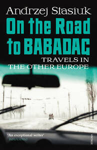 STASIUK,ANDRZEJ-ON THE ROAD TO BABADAG  BOOK NEW