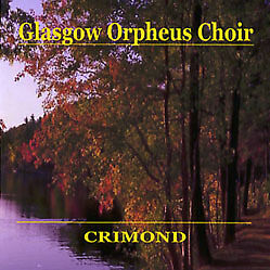 THE GLASGOW ORPHEUS CHOIR 'CRIMOND' CD