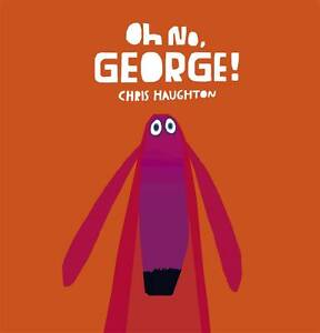 Oh No, George! ' Chris Haughton