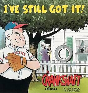 I've Still Got It! a Crankshaft Collection by Batiuk, Tom -Paperback