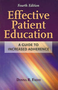 NEW Effective Patient Education: A Guide To Increased Adherence by Donna Falvo