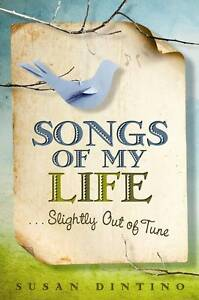 Songs of My Life...Slightly Out of Tune, Susan Dintino