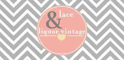 Lace and Liquor Vintage