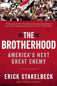 The Brotherhood : America's Next Great Enemy-Erick Stakelbeck