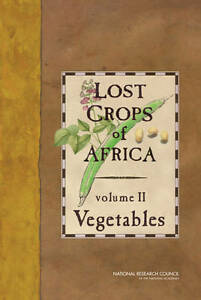 Lost Crops of Africa: Volume II: Vegetables by Security, and Cooperation,...
