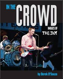 In the Crowd: Images of the Jam by Derek D' Souza (Paperback, 2013)