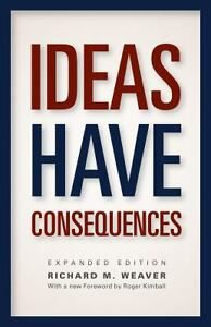 Ideas-Have-Consequences-Expanded-Edition-Weaver-Richard-M-New-Condition