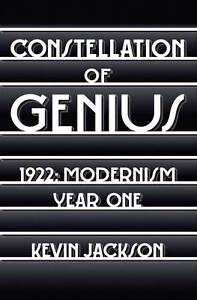 Constellation of Genius: 1922: Modernism Year One,Jackson, Kevin,New Book mon000