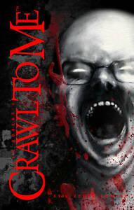 NEW Crawl to Me: Evil Edgar Edition by Alan Robert