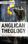 Anglican Theology, Chapman, Mark, 0567250318