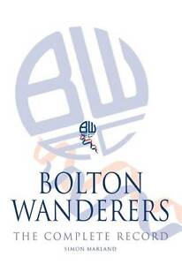 Bolton Wanderers: The Complete Record-ExLibrary