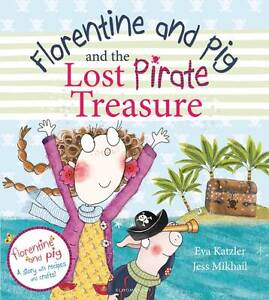 Florentine and Pig and the Lost Pirate Treasure, Jessica Mikhail
