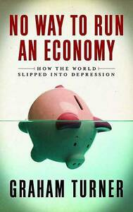 Turner-No Way To Run An Economy  BOOK NEW
