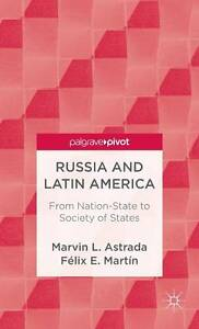 Russia and Latin America: From Nation-State to Society of States (Palgrave Pivot