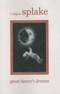 Ghost-Dancer-039-s-Dreams-by-T-Kilgore-Splake-Paperback-2012