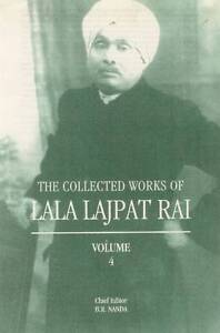 The Collected Works of Lala Lajpat Rai Volume 4 v 4 Nanda B R Rai Lala - Hereford, United Kingdom - The Collected Works of Lala Lajpat Rai Volume 4 v 4 Nanda B R Rai Lala - Hereford, United Kingdom