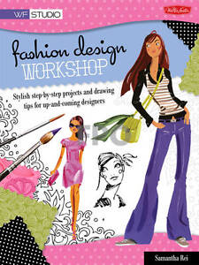 Fashion Design Workshop: Stylish Step-by-step Projects and Drawing Tips for Up-…