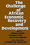 The Challenge of African Economic Recovery and Development by Adedeji, Adebayo