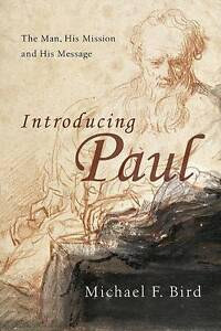 Introducing Paul by Bird, Michael F. -Paperback