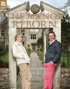 The Manor Reborn: The Transformation of Avebury Manor - New Book Sian Evans