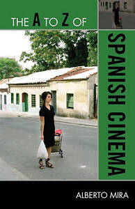 The-A-to-Z-of-Spanish-Cinema-by-Alberto-Mira-Paperback-2010